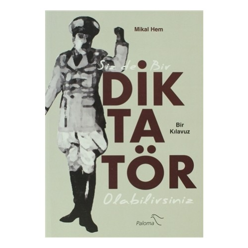 Siz De Bir Diktatör Olabilirsiniz