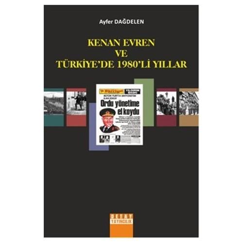 Kenan Evren ve Türkiye'de 1980'li Yıllar