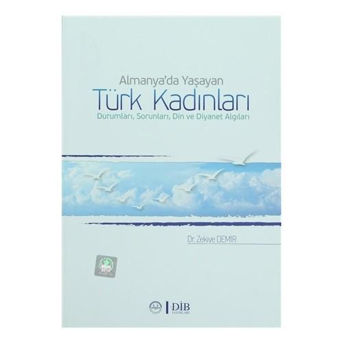 Almanya'da Yaşayan Türk Kadınları Durumları, Sorunları, Din ve Diyanet Algıları