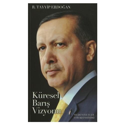 Bir Liderin Doğuşu Recep Tayyip Erdoğan - Küresel Barış Vizyonu (2 Kitap Takım)