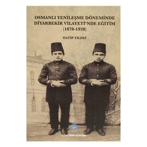 Osmanlı Yenileşme Döneminde Diyarbekir Vilayeti'nde Eğitim