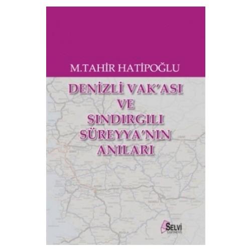 Denizli Vak'ası ve Sındırgılı Süreyya'nın Anıları - M. Tahir Hatipoğlu