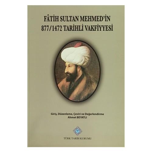 Fatih Sultan Mehmet'in 877/1472 Tarihli Vakfiyyesi