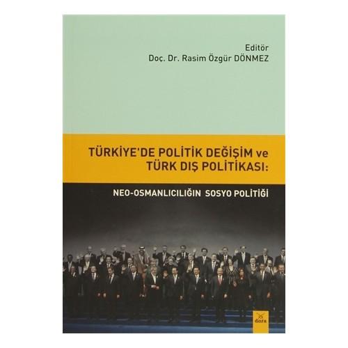 Türkiye'de Politik Değişim ve Türk Dış Politikası: Neo-Osmanlıcılığın sosyo politiği