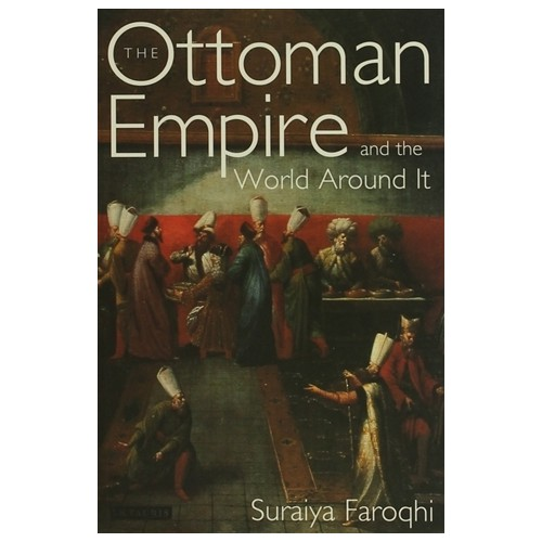 The Ottoman Empire and the World Around it