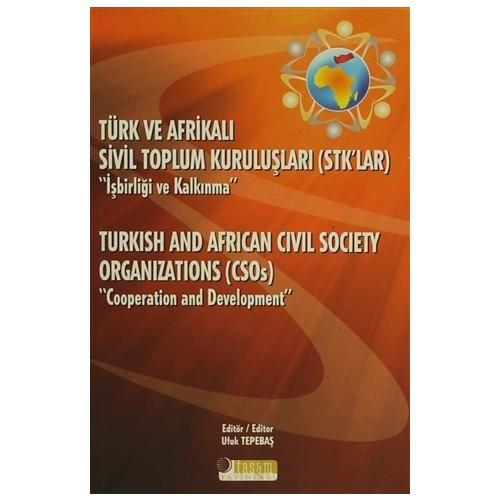 """Türk ve Afrikalı Sivil Toplum Kuruluşları (STK'lar) """"İşbirliği ve Kalkınma"""""""