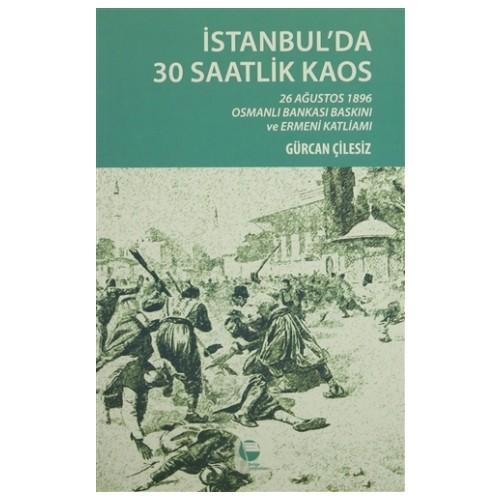 İstanbul'da 30 Saatlik Kaos