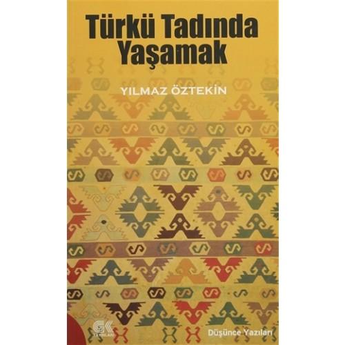 Türkü Tadında Yaşamak