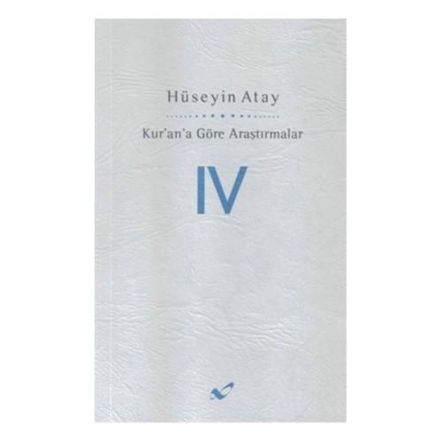 Kur'an'a Göre Araştırmalar IV