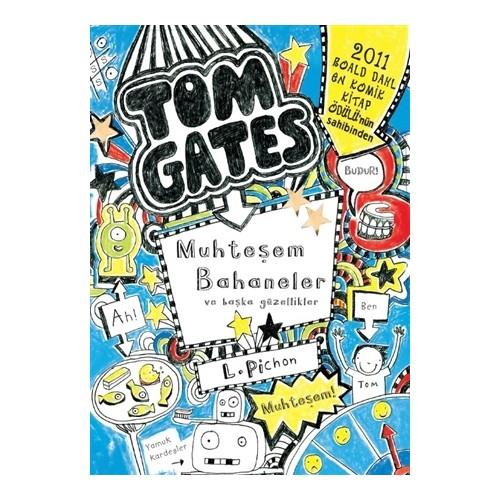 Tom Gates Muhteşem Bahaneler ve Başka Güzellikler