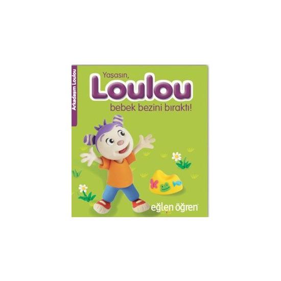 Eğlen Öğren Yaşasın Loulou Bebek Bezini Bıraktı - Nadja