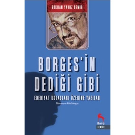 Borgesin Dediği Gibi: Edebiyat Üstadları Üzerine Yazılar