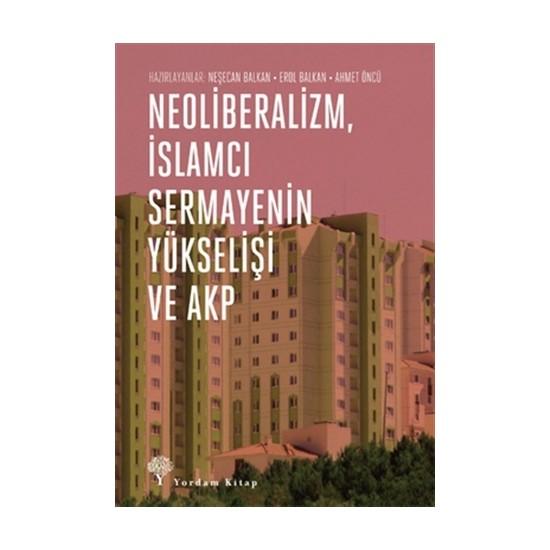 Neoliberalizm, İslamcı Sermayenin Yükselişi ve Akp