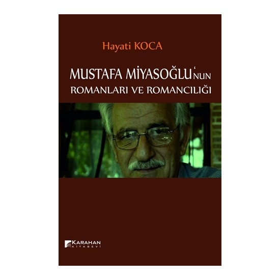 Mustafa Miyasoğlu'nun Romanları ve Romancılığı