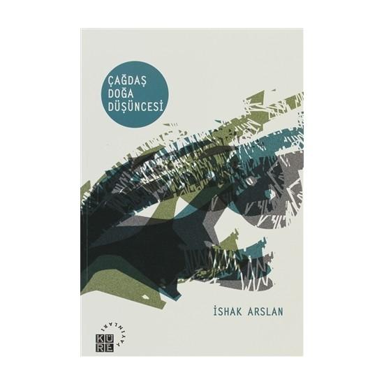 Çağdaş Doğa Düşüncesi - İshak Arslan