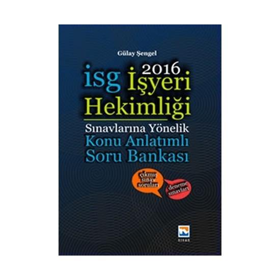 İşyeri Hekimliği Sınavlarına Hazırlık Konu Anlatımlı Soru Bankası 2016 - Gülay Şengel