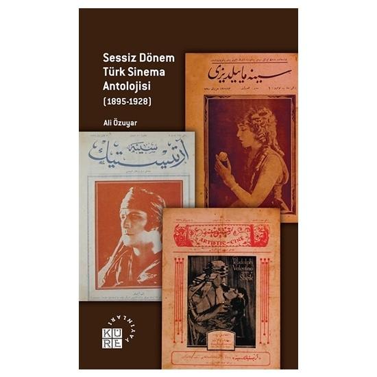 Sessiz Dönem Türk Sinema Antolojisi (1895-1928) - Ali Özuyar