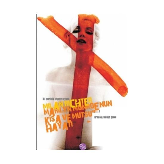 Marilyn Monroe'nun Kısa ve Mutsuz Hayatı