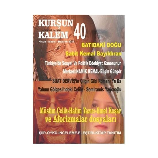 Kurşun Kalem Üç Aylık Edebiyat Dergisi Sayı: 40 Nisan-Mayıs-Haziran 2016