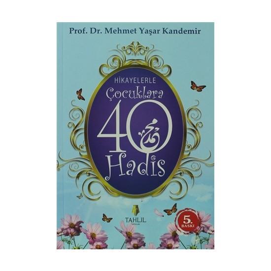 Hikayelerle Çocuklara 40 Hadis - M. Yaşar Kandemir