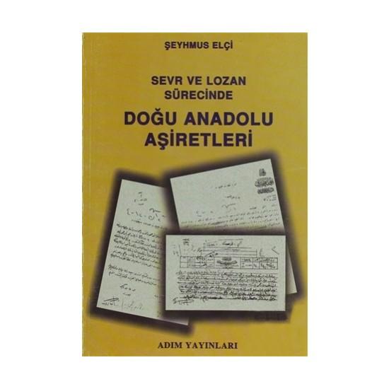 Sevr ve Lozan Sürecinde Doğu Anadolu Aşiretleri
