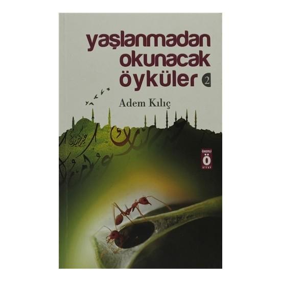 Yaşlanmadan Okunacak Öyküler 2