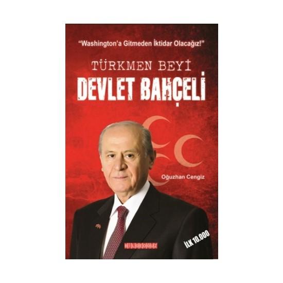 Türkmen Beyi Devlet Bahçeli - Oğuzhan Cengiz