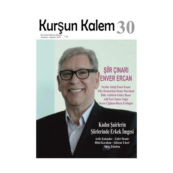 Kurşun Kalem İki Aylık Edebiyat Dergisi Sayı: 30 Temmuz - Ağustos 2014