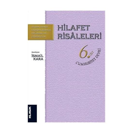 Hilafet Risaleleri Cilt 6: Cumhuriyet Devri