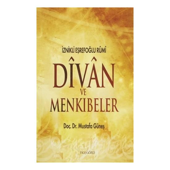 İznikli Eşrefoğlu Rumi Divan ve Menkıbeler - Mustafa Güneş