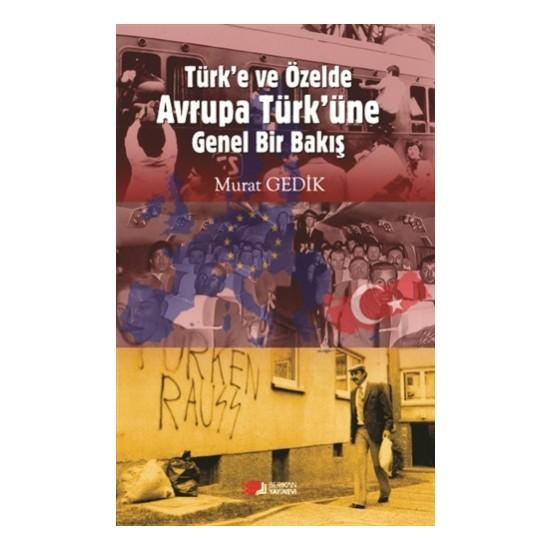 Türk'e ve Özelde Avrupa Türk'üne Genel Bir Bakış