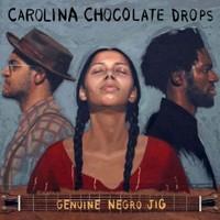 Carolına Chocolate Drops - Genuıne Negro Jıg
