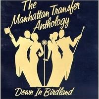 Manhattan Transfer - Anthology Down In Bırdland