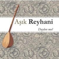 Aşık Reyhani - Duydun Mu?