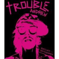 Trouble Andrew - Trouble Andrew