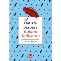 Hatırla Barbara Yağmur Yağıyordu