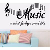 Music is What Feelings Sound Like Duvar Sticker
