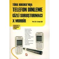 Seçkin Türk Hukuku'nda Telefon Dinleme Gizli Soruşturmacı X Muhbir