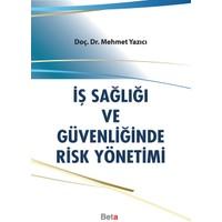 İş Sağlığı Ve Güvenliğinde Risk Yönetimi - Mehmet Yazıcı