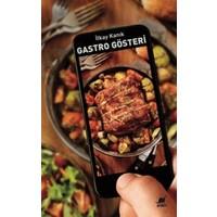 Gastro Gösteri - İlkay Kanık