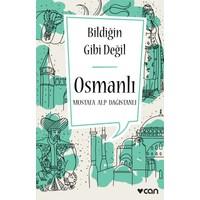 Bildiğin Gibi Değil: Osmanlı