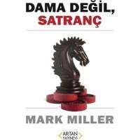 Dama Değil Satranç - Mark Miller