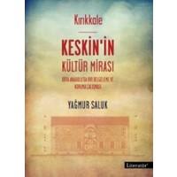 Kırıkkale Keskin'İn Kültür Mirası