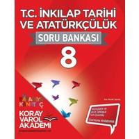 Koray Varol Akademi 8. Sınıf T.C.İnkılap Tarihi ve Atatürkçülük Soru Bankası