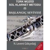 Türk Müziği Sol Klarnet Metodu 1: Başlangıç Seviyesi