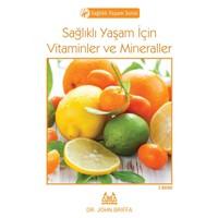 Sağlıklı Yaşam İçin Vitaminler Ve Mineraller