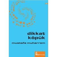 Dikkat Köpük-Mustafa Muharrem