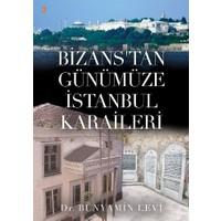 Bizanstan Günümüze İstanbul Karaileri