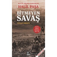 Kut'Ül Amare Kahramanı Halil Paşa: Bitmeyen Savaş