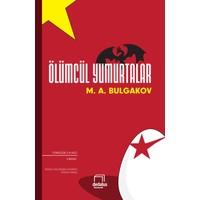 Ölümcül Yumurtalar-Mihail Afansyeviç Bulgakov